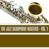 The Jazz Saxophone Masters, Vol. 1 by Various Artists