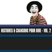 Histoires & Chansons Pour Rire, Vol. 2 by Various Artists
