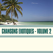 Chansons Exotiques, Vol. 2 by Various Artists