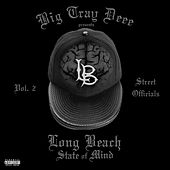 Big Tray Deee Presents: Long Beach State of Mind, Vol. 2: Street Officialz by Various Artists
