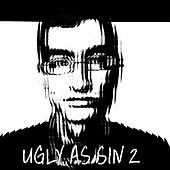 Ugly as Sin 2 by The Sinisters