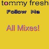 Follow Me (All Mixes!) by Various Artists