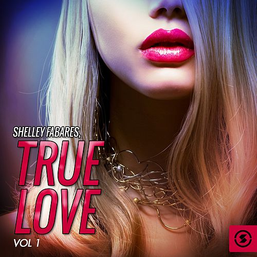 True Love, Vol. 1 by Shelley Fabares