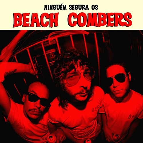 Ninguém Segura os Beach Combers by The Beach Combers