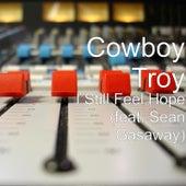 I Still Feel Hope (feat. Sean Gasaway) von Cowboy Troy