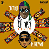 Oh Yay (Remix) [feat. Runtown] de Olatunji Yearwood