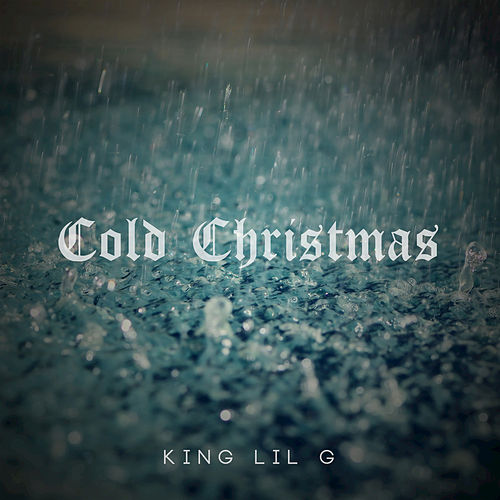 Cold Christmas by King Lil G