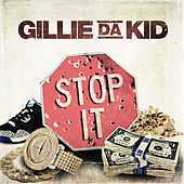 Stop It de Gillie Da Kid