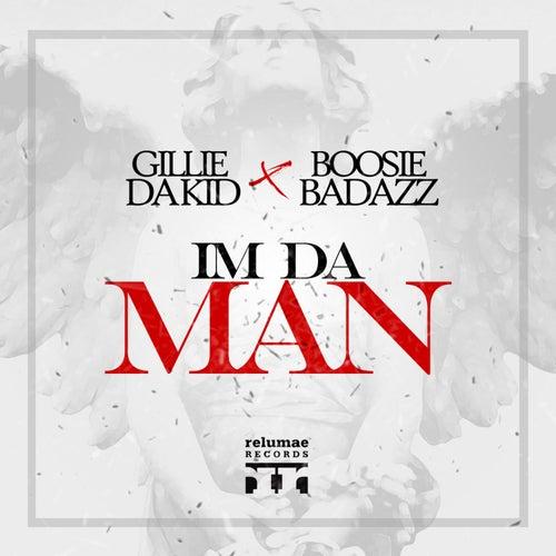 I'm Da Man (feat. Boosie Badazz) by Gillie Da Kid