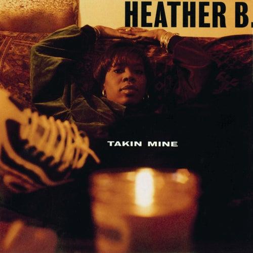 Takin Mine by Heather B