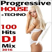 Progressive House + Techno 100 Hits DJ Mix 2016 de Various Artists