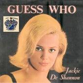 Guess Who von Jackie DeShannon
