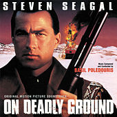 On Deadly Ground (Original Motion Picture Soundtrack) by Basil Poledouris