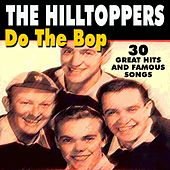 Do The Bop (30 Great Hits And Famous Songs) by The Hilltoppers