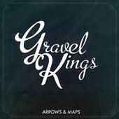 Arrows & Maps by Gravel Kings