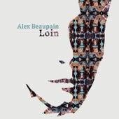 Loin von Alex Beaupain