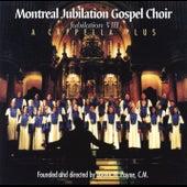 A Capella Plus - Jubilation VIII by Montreal Jubilation Gospel Choir