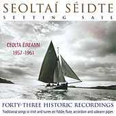 Seoltaí Séidte - Setting Sail by Various Artists