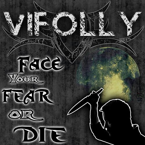 Face Your Fear or Die by ViFolly