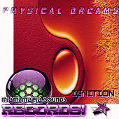 Ignition by Physical Dreams
