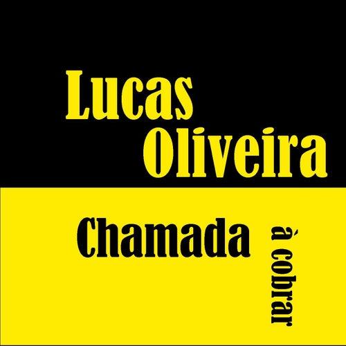 Chamada à Cobrar de Lucas Oliveira