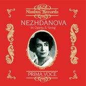 Nezhdanova in Opera and Song (Recorded 1906 - 1939) de Various Artists