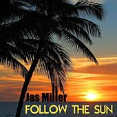 Follow the Sun by Jas Miller