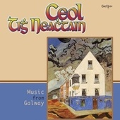 Ceol Tigh Neachtain - Music from Galway by Various Artists