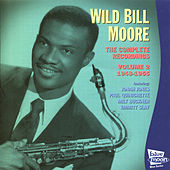 The Complete Recordings, Vol. 2 (1948 - 1955) by Wild Bill Moore