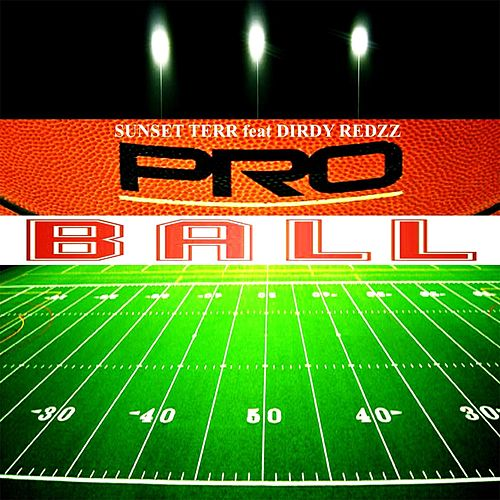 Proball (feat. Dirdy Redzz) by Sunset Terr