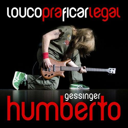 Louco Pra Ficar Legal - Single by Humberto Gessinger