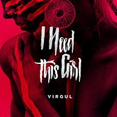 I Need This Girl by Virgul