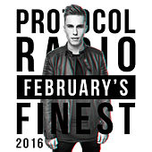 Protocol Radio - February's Finest 2016 von Various Artists