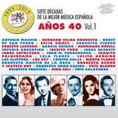 Siete Décadas de la Música Española: Años 40, Vol. 1 by Various Artists