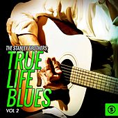 True Life Blues, Vol. 2 von The Stanley Brothers