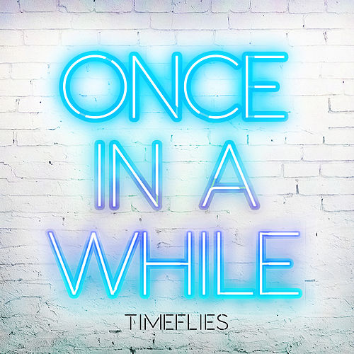 Once in a While de Timeflies