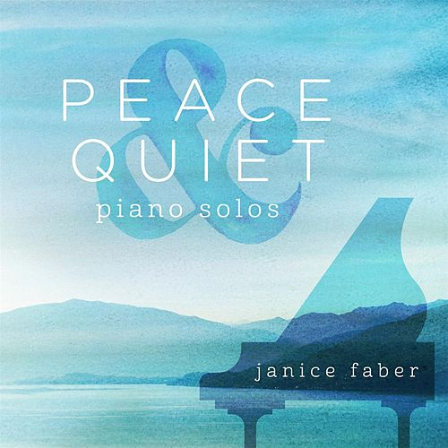 Peace & Quiet by Janice Faber