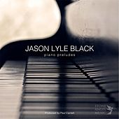 Piano Preludes by Jason Lyle Black