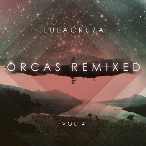 Orcas Remixed Vol. 4 by Lulacruza