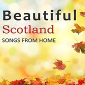 Beautiful Scotland: Songs from Home di Various Artists
