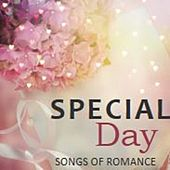 Special Day: Songs of Romance by Various Artists