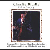 In Good Company (feat. Wray Downes, Oliver Jones, Ranee Lee, Wali Muhammad, Johnny O'Neal & Richard Ring) by Charlie Biddle