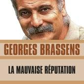 La Mauvaise Réputation de Georges Brassens