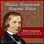 Robert Schumann: Cello Concerto In A Minor, Op. 129 - Five Pieces In Folk Style, Op. 102 von Various Artists