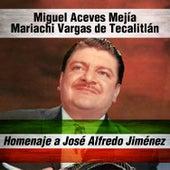 Homenaje a José Alfredo Jiménez de Mariachi Vargas de Tecalitlan