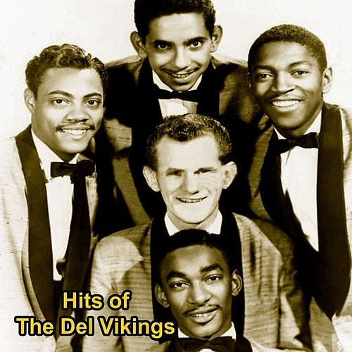 Hits of the Del Vikings by The Del-Vikings