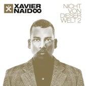 Nicht von dieser Welt 2 (Deluxe Edition) by Xavier Naidoo