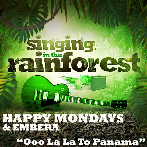Ooo La La to Panama (From 'Singing in the Rainforest') by Happy Mondays