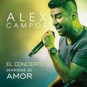 El Concierto Derroche de Amor (En Vivo) de Alex Campos