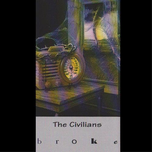Broke by The Civilians